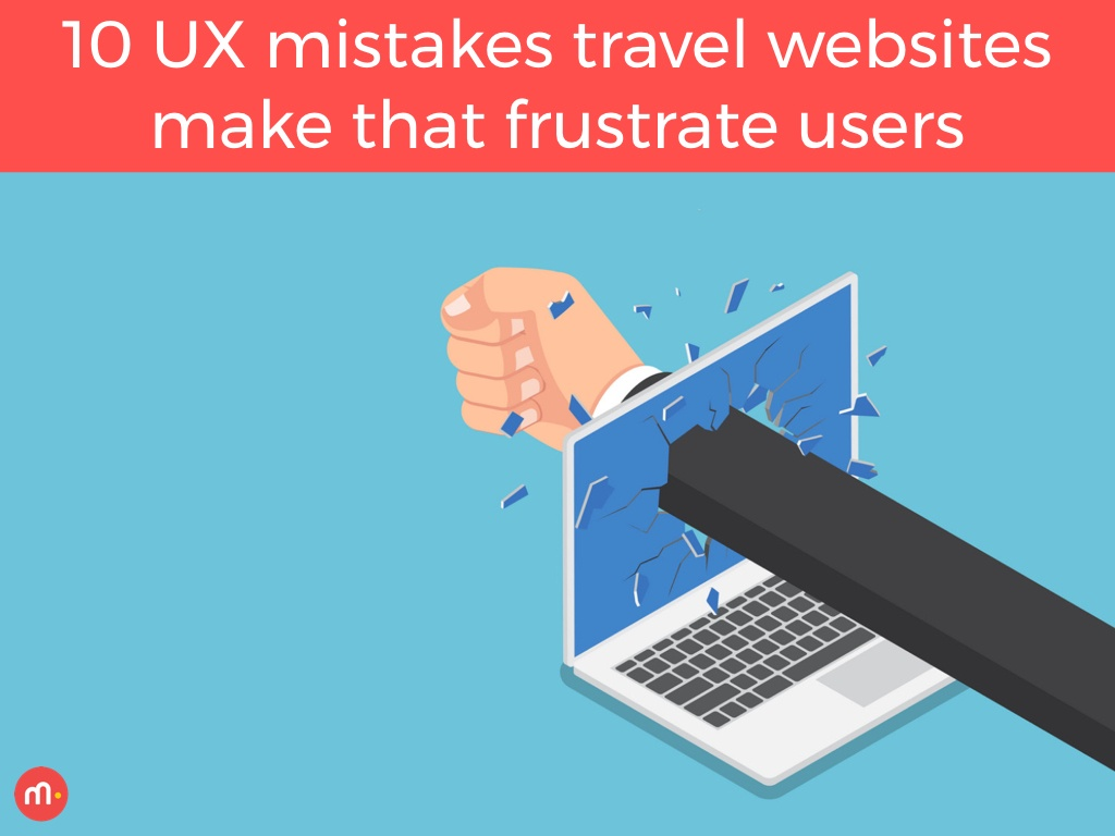 10 UX mistakes travel websites make that frustrate users.001