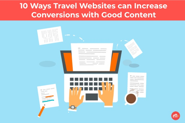 10 Ways Travel Websites can Increase Conversions with Good Content .001